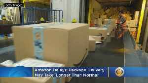 Amazon Delays: Package Delivery May Take 'Longer Than Normal' [Video]