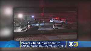 Police: 2 Dead In Accident On I-95 In Bucks County [Video]