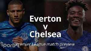 Premier League match preview: Everton v Chelsea [Video]