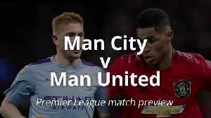 Premier League match preview: Man City v Man United