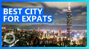Taipei ranked best city for expats to live and work...China numba 43 [Video]