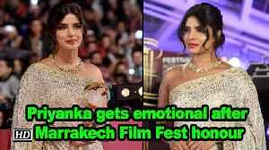 News video: Priyanka gets emotional after Marrakech Film Fest honour