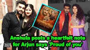 Anshula Kapoor posts a heartfelt note for Arjun Kapoor says 'Proud of you' [Video]