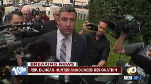 Congressman Duncan Hunter announces resignation [Video]