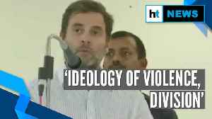 'Ideology of violence, division': Rahul Gandhi attacks government [Video]
