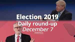 Election 2019: December 7 round-up [Video]