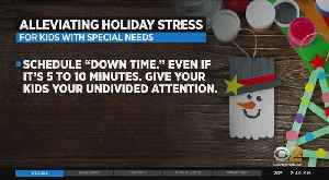 Holiday Tips For Parents Of Children With Special Needs [Video]