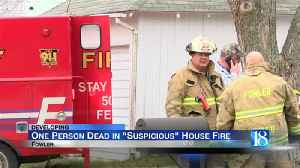 One person dead in 'suspicious' Fowler house fire [Video]