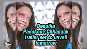 Deepika Padukone Chhapaak trailer set to unveil tomorrow
