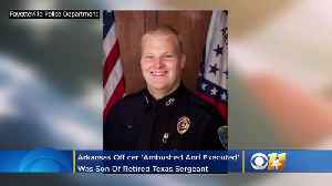 News video: Arkansas Officer Who Was 'Ambushed And Executed' Was Son Of Retired Texas Sergeant