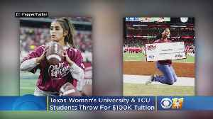 Texas Woman's University & TCU Students Pass Footballs For $100K In Tuition [Video]