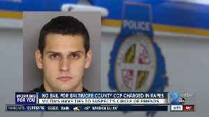 No bail for Baltimore County cop charged in rapes [Video]