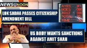 Citizenship Amendment Bill 2019 clears Lok Sabha, in Rajya Sabha tomorrow  and more news | OneIndia [Video]