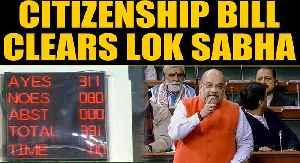 News video: Citizenship Amendment Bill passed by Lok Sabha at midnight | OneIndia News