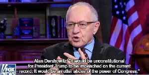 News video: Alan Dershowitz says it would be unconstitutional for Trump to be impeached by current inquiry