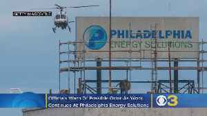Officials Warn Of Possible Odor As Work Continues At Philadelphia Energy Solutions [Video]