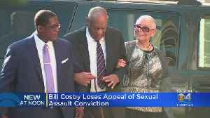 Bill Cosby Loses Appeal [Video]