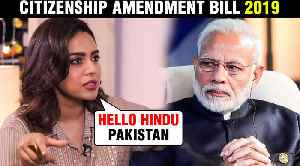 Swara Bhaskar INSULTS Modi Govt. Over Citizenship Amendment Bill 2019 [Video]