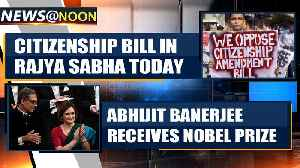Citizenship Amendment Bill in Rajya Sabha, BJP sure of comfortable passage and more news|OneIndia [Video]