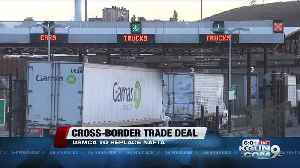 New trade deal good news for Southern AZ [Video]