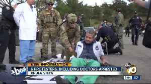 6 protesters, including doctors arrested in Chula Vista [Video]