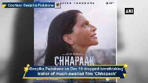Trailer of Deepika's 'Chhapaak' out [Video]