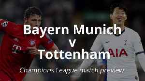 Bayern Munich v Tottenham: Champions League preview [Video]