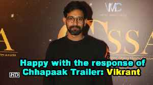 Happy with the response of Chhapaak Trailer: Vikrant [Video]