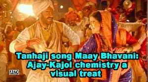 Tanhaji song Maay Bhavani: Ajay-Kajol chemistry a visual treat [Video]