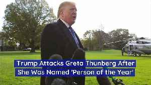 Trump Attacks Greta Thunberg After She Was Named 'Person of the Year' [Video]