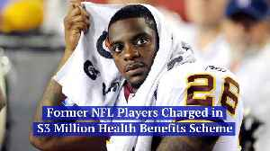 Former NFL Players Charged in $3 Million Health Benefits Scheme [Video]