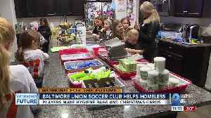Baltimore Union Soccer Club helps those in need with hygiene bags, Christmas cards [Video]