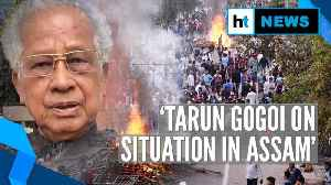 'Situation in Assam is very bad; will fight till the end': Tarun Gogoi on CAB [Video]