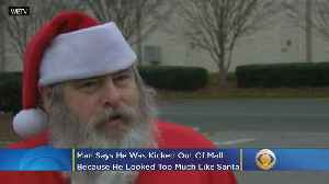 Man Says He Was Kicked Out Of Mall Because He Looked Too Much Like Santa [Video]