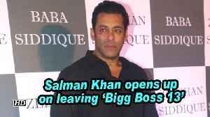 Salman Khan opens up on leaving 'Bigg Boss 13' [Video]