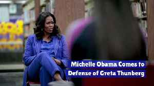 Michelle Obama Comes to Defense of Greta Thunberg [Video]