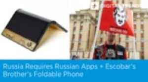 Russia Requires Russian Apps + Escobar's Brother's Foldable Phone   Digital Trends Live 12.3.19 [Video]