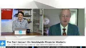 The Tech Impact On Worldwide Financial Markets | Digital Trends Live 12.12.19 [Video]