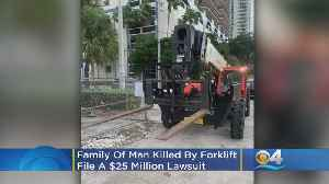 Family Of Man Killed By Forklift In Fort Lauderdale Files $25 Million Lawsuit [Video]