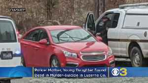 Police: Mother, Young Daughter Found Dead In Murder-Suicide In Luzerne County [Video]
