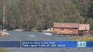 Artist To Start 1,000-Year Time Lapse Photo Of Lake Tahoe [Video]