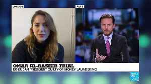 Omar Al-Bashir trial: Ex-Sudan president guilty of money laundering [Video]