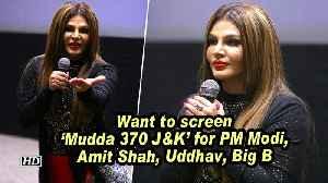 Rakhi Sawant: Want to screen 'Mudda 370 J&K' for PM Modi, Amit Shah, Uddhav, Big B [Video]