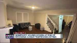 Women's non-profit buys home to fight human trafficking [Video]