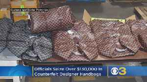 Officials Seize Over $130,000 In Counterfeit Designer Handbags From Hong Kong [Video]