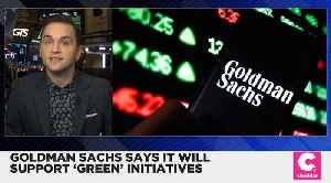 Goldman Sachs Will Help Fund Climate Change Initiatives [Video]