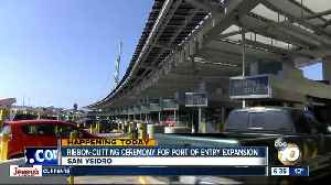 Ceremony being held to mark San Ysidro POE expansion [Video]