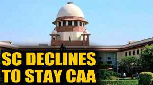 News video: SC refuses to stay CAA, next hearing on Jan 22nd | OneIndia News