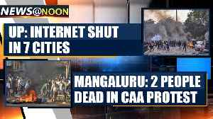 News video: CAA protest: Internet shut across 7 cities in UP and more news | OneIndia News