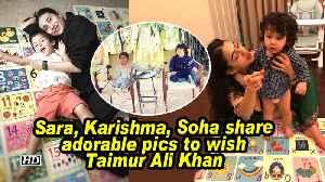 Sara, Karishma, Soha share adorable pics to wish Taimur Ali Khan [Video]